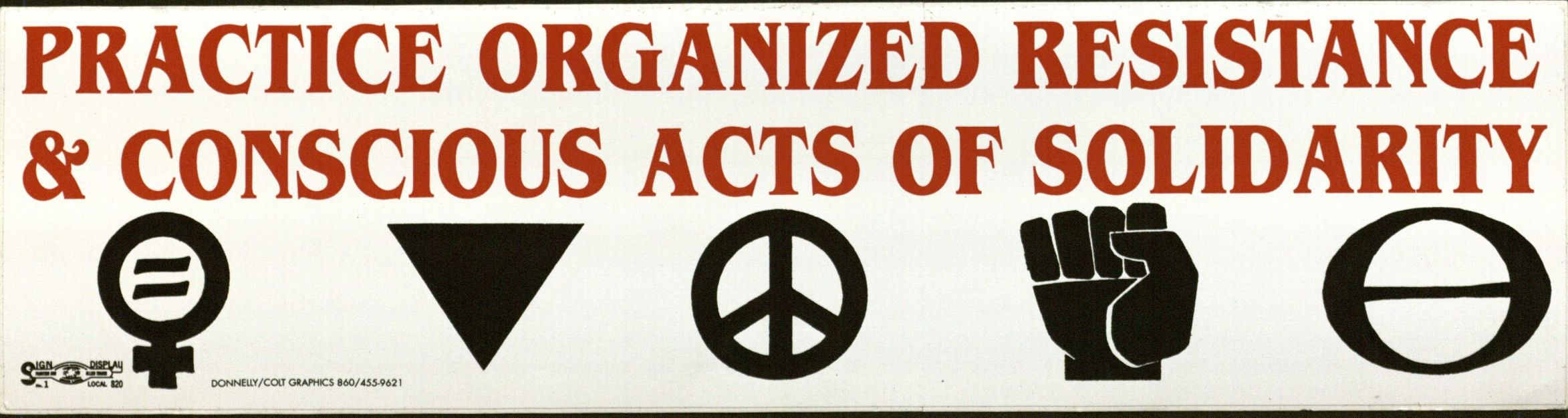 Bumper Sticker: Practice Organized Resistance and Conscious Acts of Solidarity