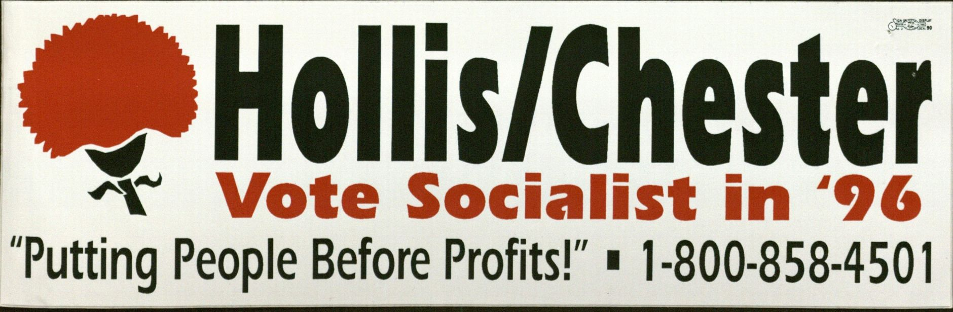 Bumper Sticker: Hollis/Chester; Vote Socialist in '96.