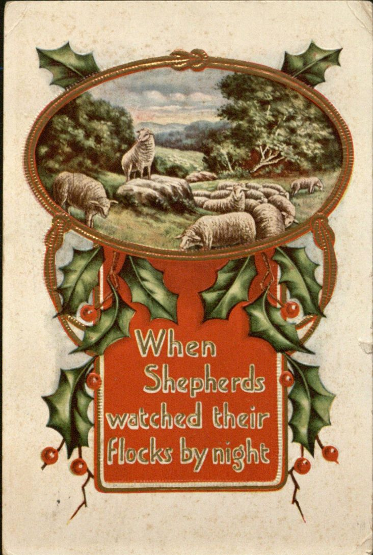 """When Shepherds watched their flocks by night""; Christmas card, 1913"