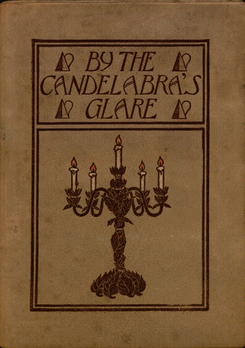 Image of the cover of By the Candelabra's Glare 1898