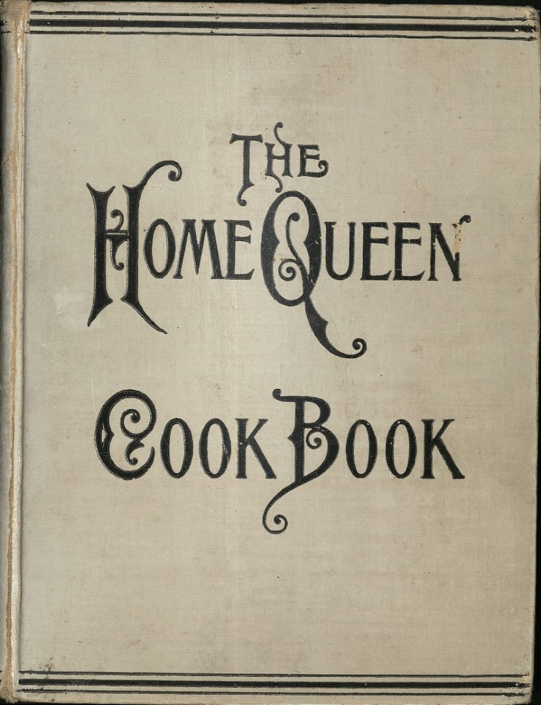 "Image of the cover of ""The 'Home Queen' Cook Book,"" 1901"
