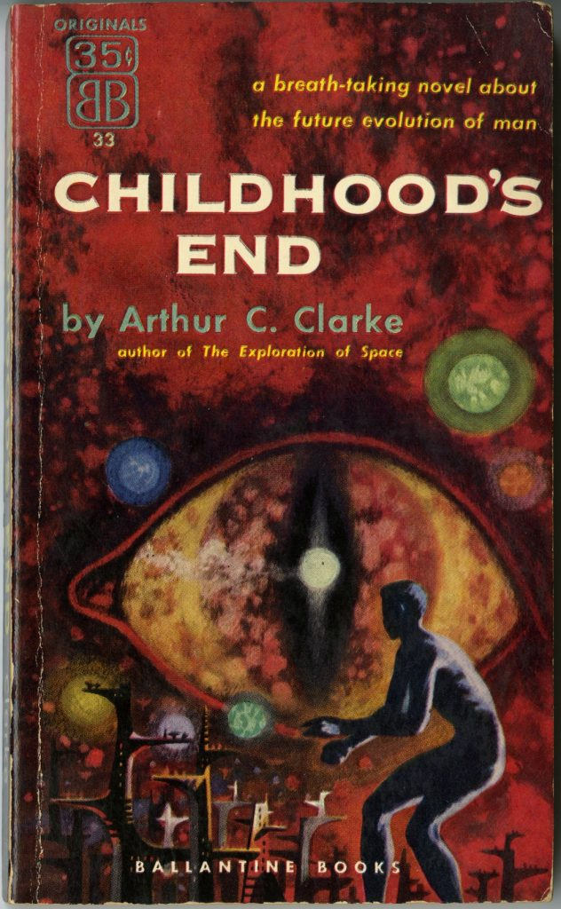 Cover of paperback edition of Arthur C. Clarke's Childhood's End (New York: Ballantine Books, ©1953). Call #: ASF B294, which features a man an an eye in a cosmos.