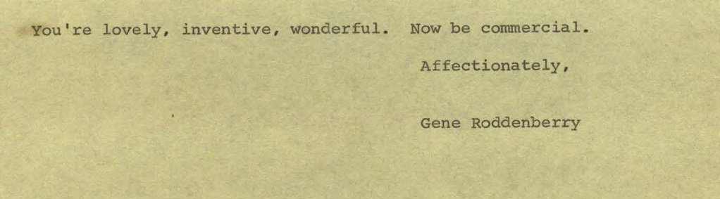 "Image of the closing line of Gene Roddenberry's memo to Theodore Sturgeon, ""You're lovely, inventive, wonderful. Now be commercial."""