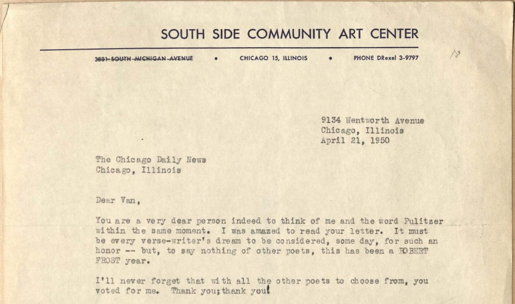 "Detail from the beginning of a letter from Gwendolyn Brooks to Van Allen Bradley, April 21, 1950, in which she thanks Bradley for recommending her for the Pulitzer but notes that ""this has been a Robert Frost year."""